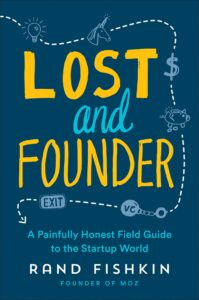 Rand Fishkin - Lost and founder