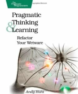 Andy Hunt - Pragmatic Thinking and Learning