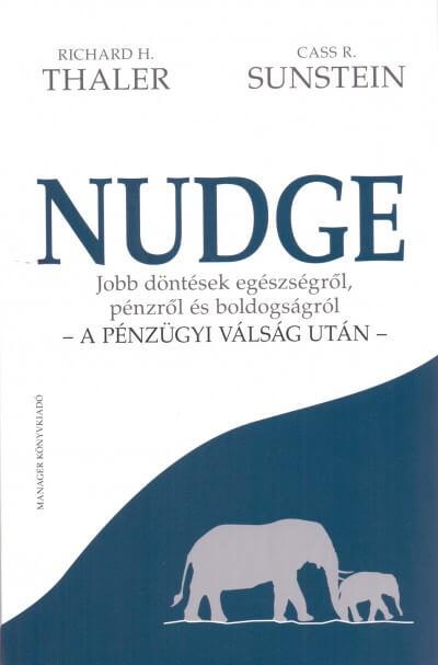 nudge - jobb döntések egészségről, pénzről és boldogságról